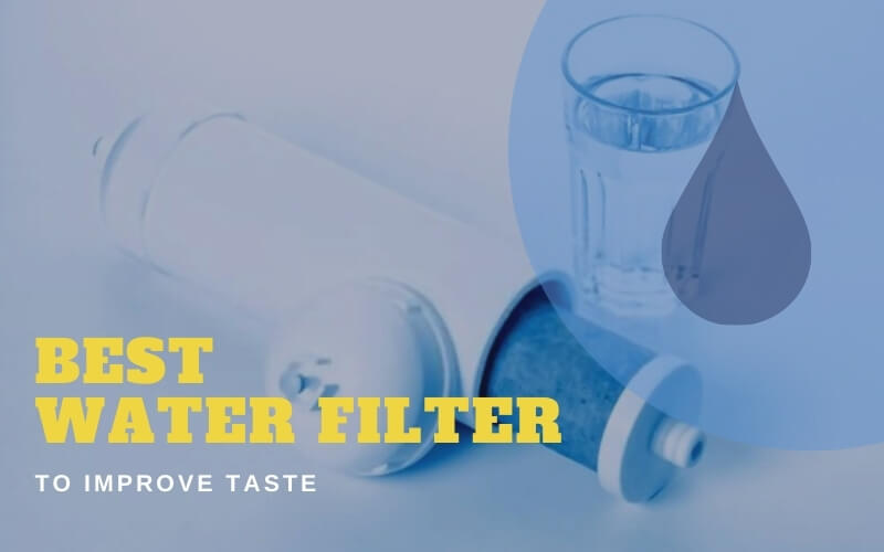Water Filter To Improve Taste