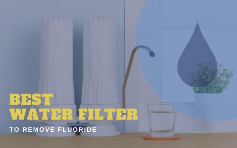 Water Filter To Remove Fluoride