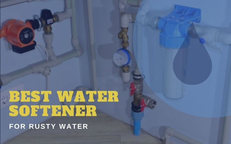 Water Softener For Rusty Water