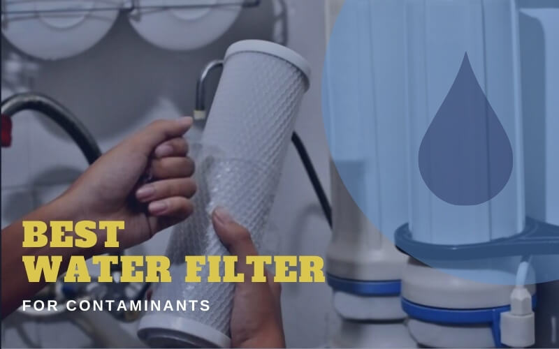 Water Filter for Contaminants
