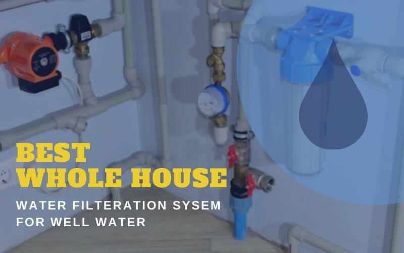 Whole House Water Filtration System For Well Water