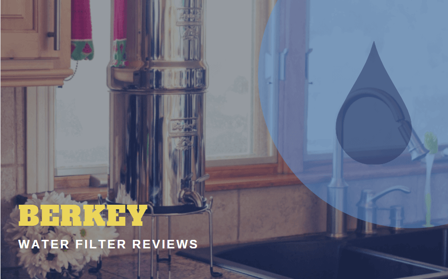 Berkey Water Filter Reviews for Home and Offices