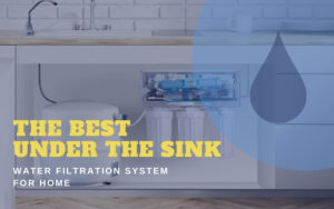 Under The Sink Water Filtration System For Your Home