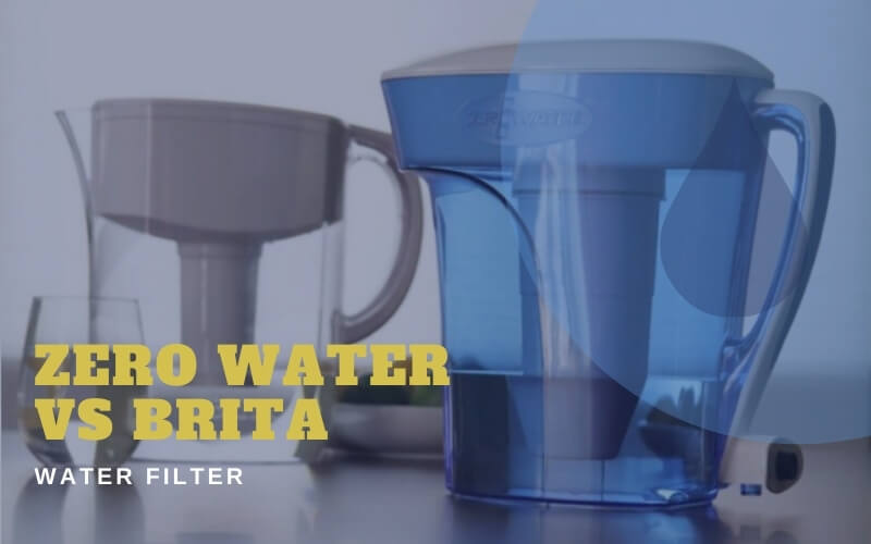 Zero Water Vs Brita Water Filter Review 2020